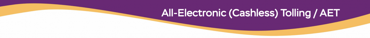 All-Electronic (Cashless) Tolling / AET