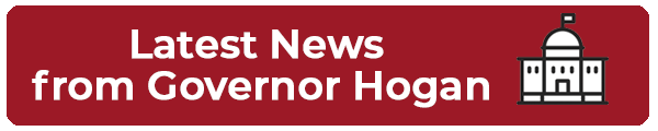 Latest News from Governor Hogan - Follow link.