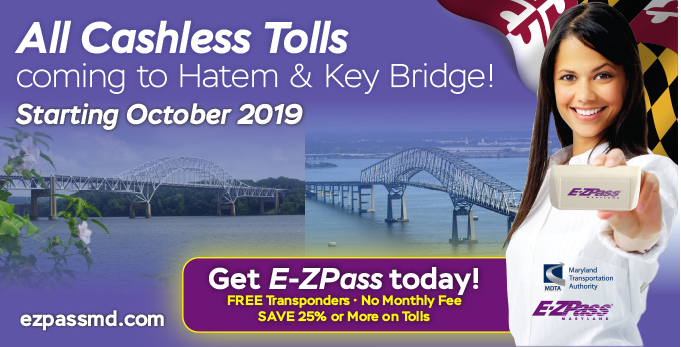 All Cashless Tolls coming the Htem and Key Bridge October 2019. Get E-ZPass today!
