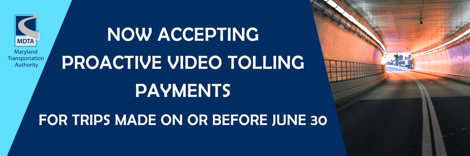 Now accepting proactive video tolling payments for trips made on or before June 30.