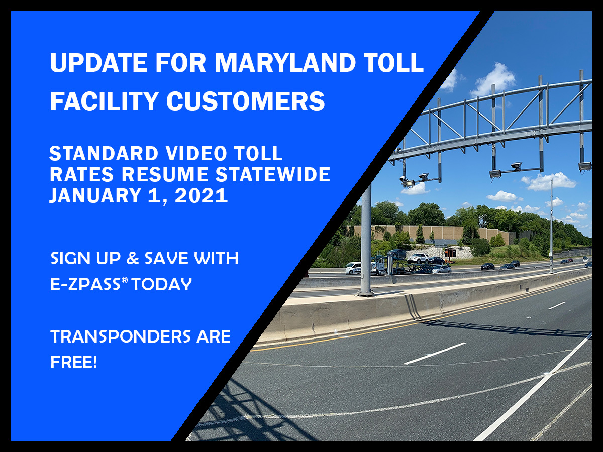 UPDATE FOR MARYLAND TOLL FACILITY CUSTOMERS